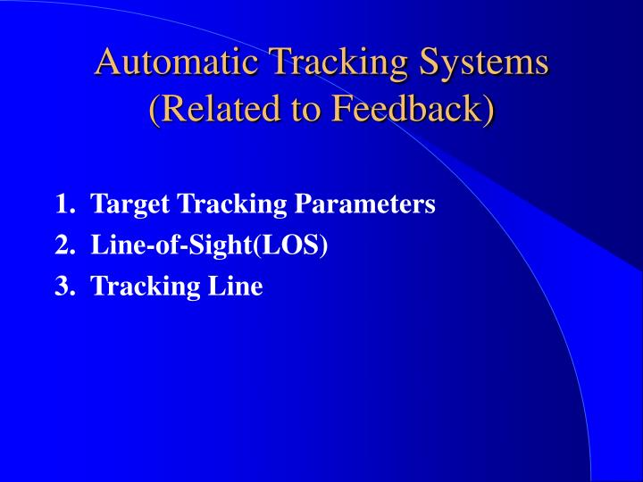 Automatic Tracking Systems (Related to Feedback)