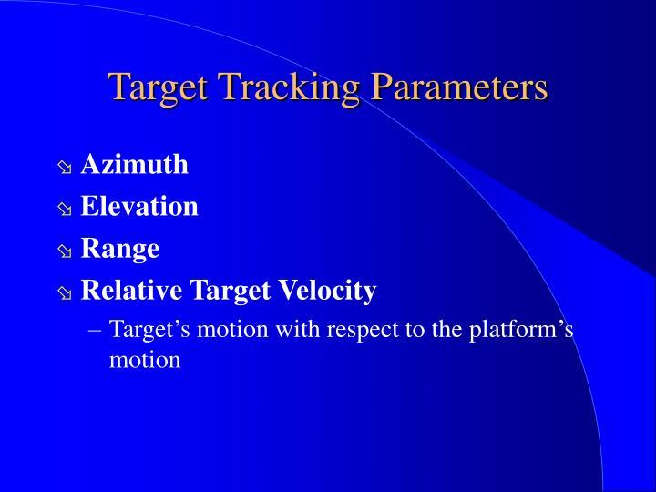 Target Tracking Parameters