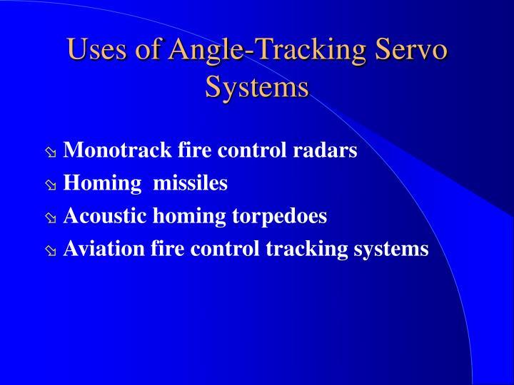 Uses of Angle-Tracking Servo Systems