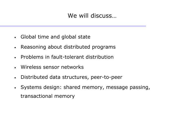 We will discuss…