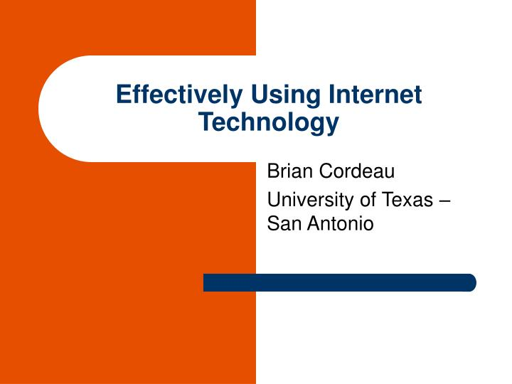 Effectively using internet technology