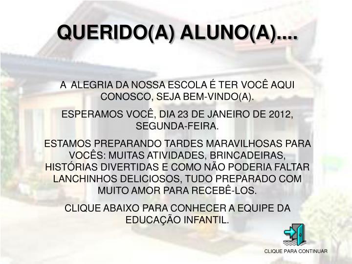 QUERIDO(A) ALUNO(A)....