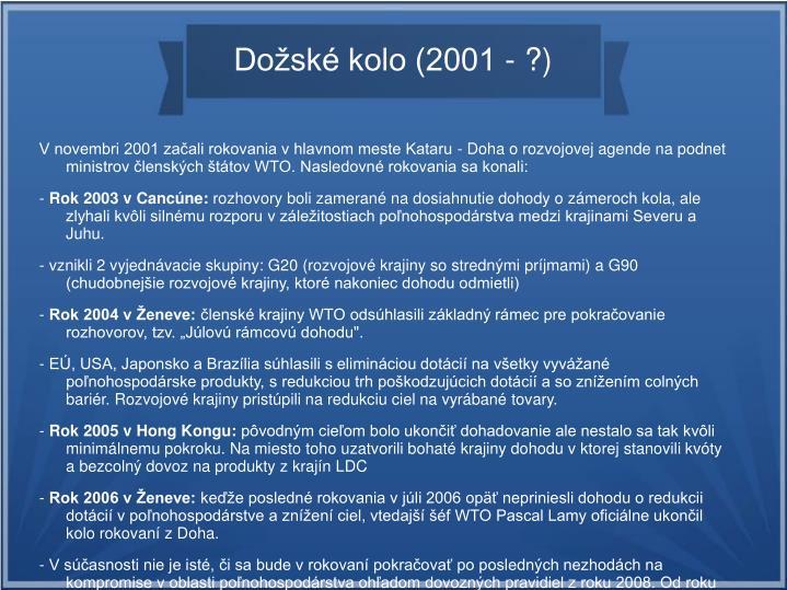Dožské kolo (2001 - ?)
