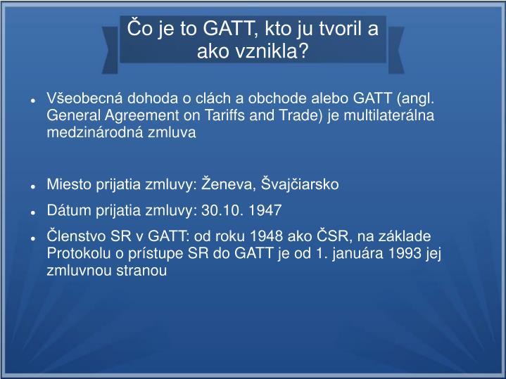 Čo je to GATT, kto ju tvoril a ako vznikla?