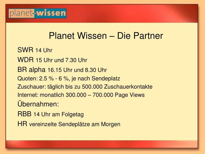 Planet Wissen – Die Partner