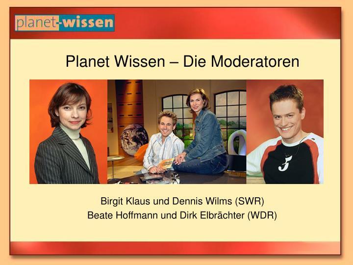 Planet Wissen – Die Moderatoren