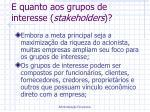 e quanto aos grupos de interesse stakeholders