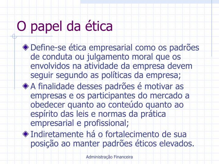 O papel da ética