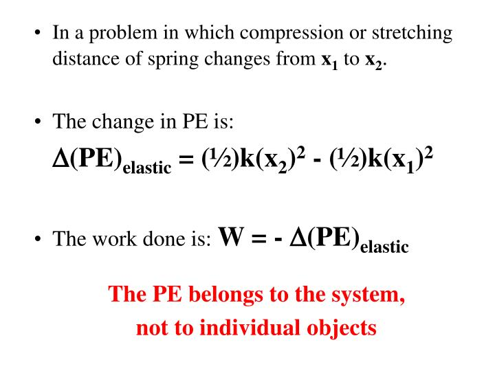 In a problem in which compression or stretching distance of spring changes from