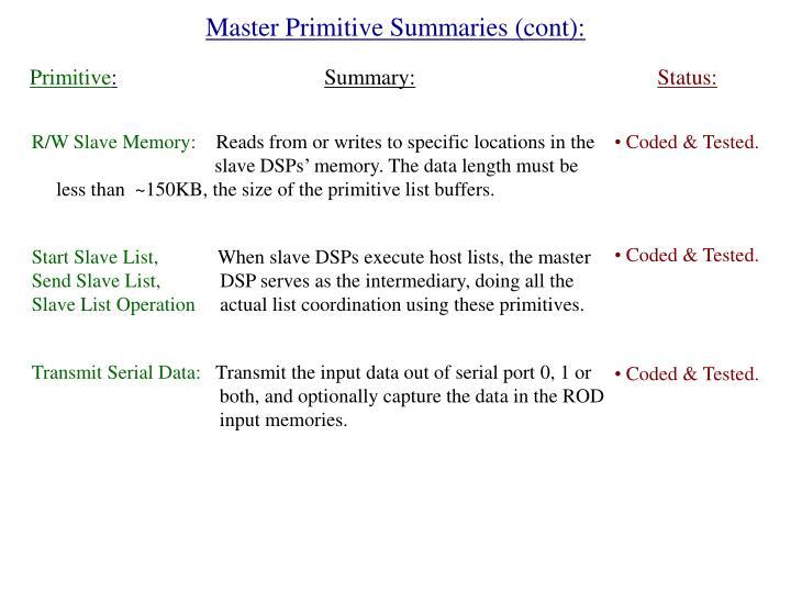 Master Primitive Summaries (cont):
