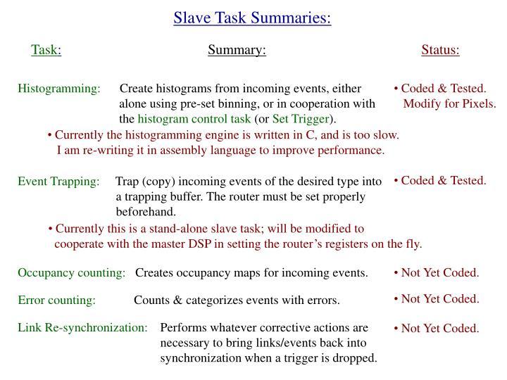 Slave Task Summaries: