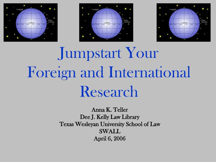 Jumpstart your foreign and international research