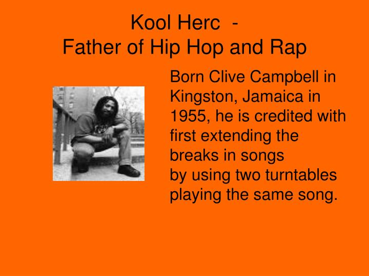 Kool herc father of hip hop and rap