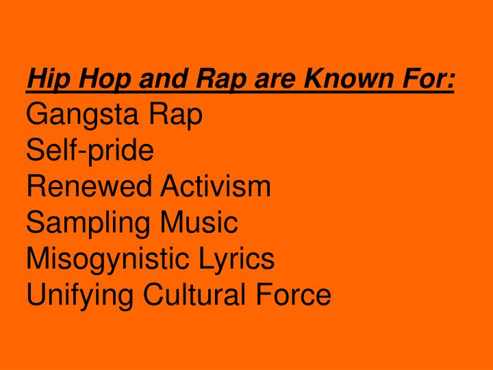 Hip Hop and Rap are Known For: