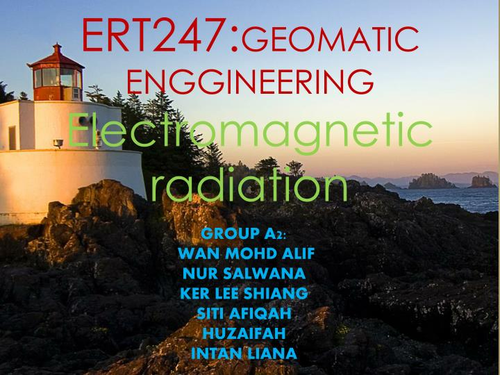 Ert247 geomatic enggineering electromagnetic radiation