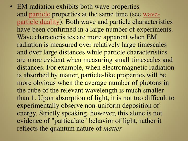 EM radiation exhibits both wave properties and