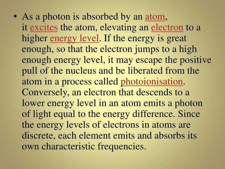 As a photon is absorbed by an