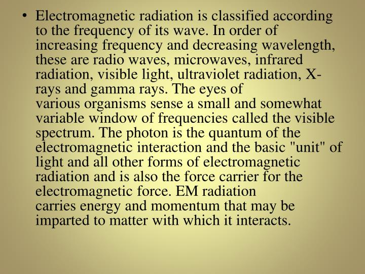 Electromagnetic radiation is classified according to