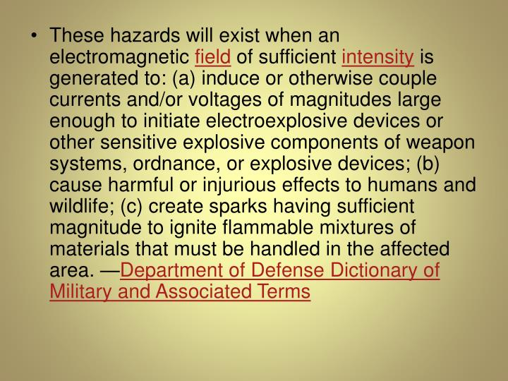 These hazards will exist when an electromagnetic