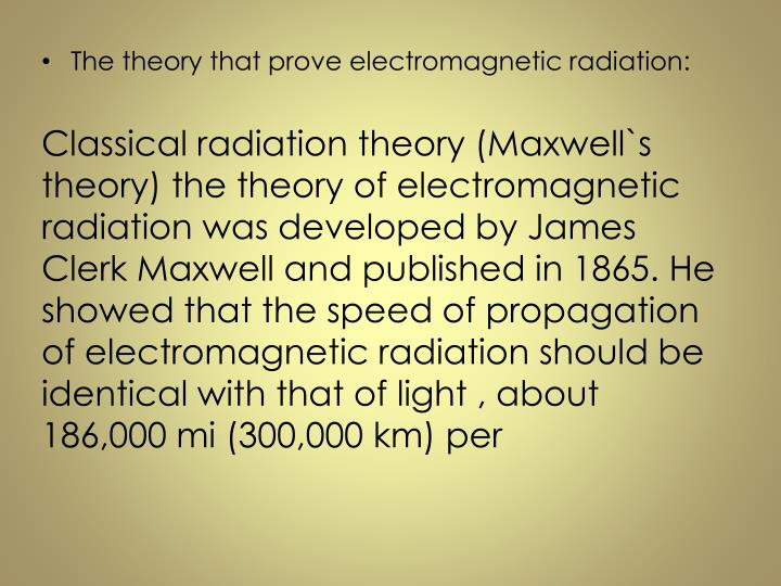 The theory that prove electromagnetic radiation