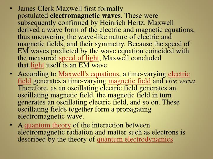 James Clerk Maxwell first formally postulated
