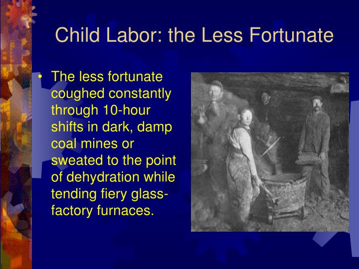 Child Labor: the Less Fortunate