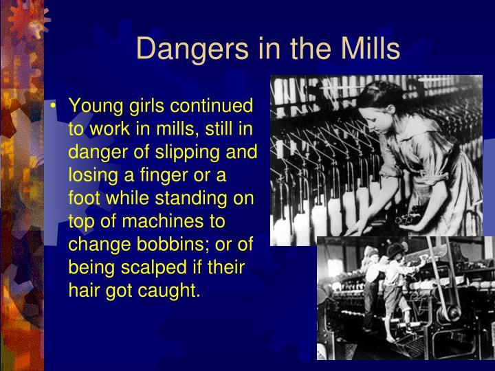 Dangers in the Mills