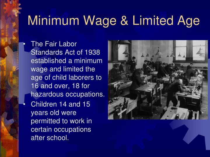 Minimum Wage & Limited Age