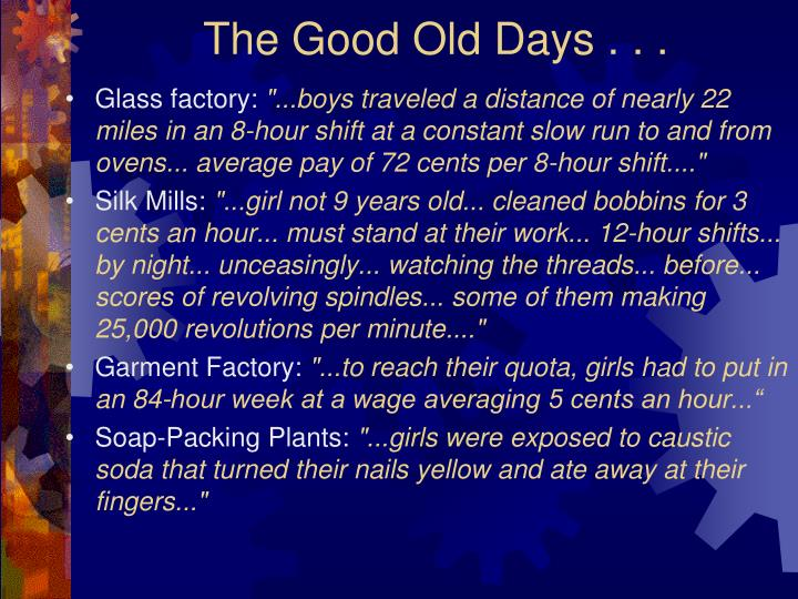 The Good Old Days . . .