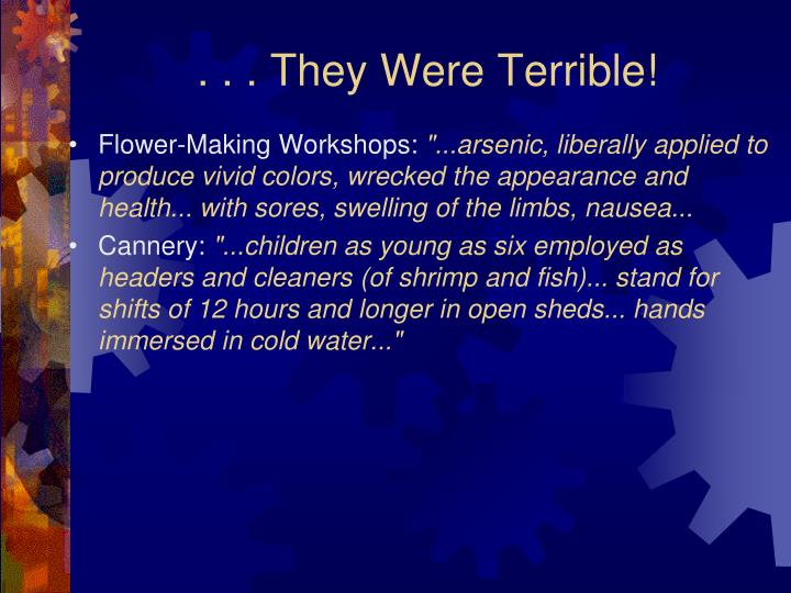 . . . They Were Terrible!