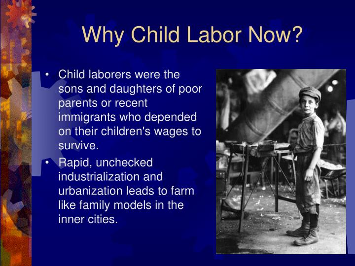 Why Child Labor Now?