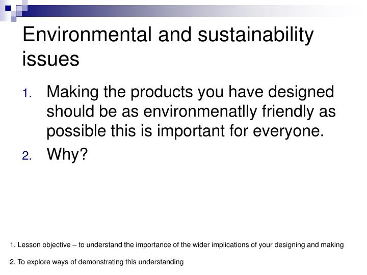 Environmental and sustainability issues