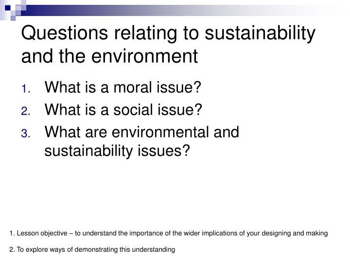 Questions relating to sustainability and the environment