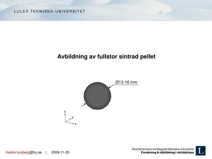 Avbildning av fullstor sintrad pellet