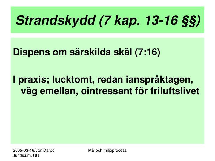 Strandskydd (7 kap. 13-16 §§)