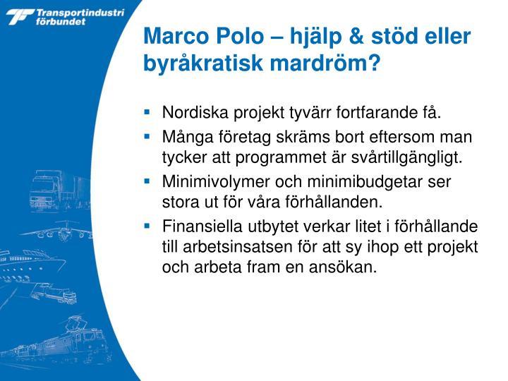 Marco Polo – hjälp & stöd eller byråkratisk mardröm?