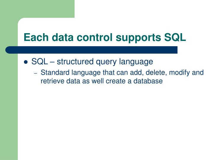 Each data control supports SQL