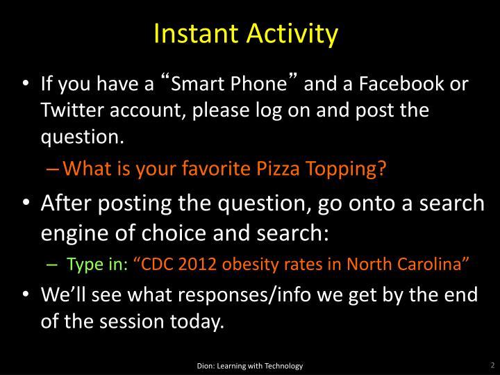 Instant Activity