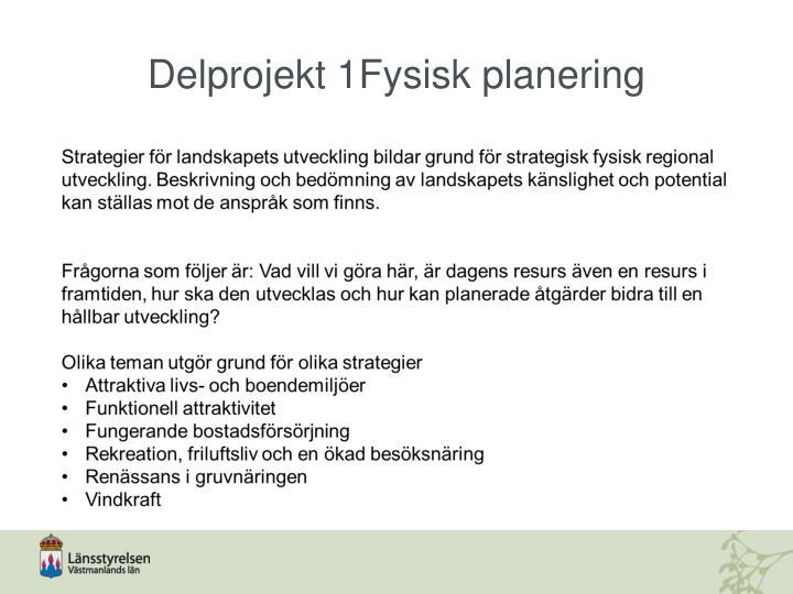 Delprojekt 1Fysisk planering