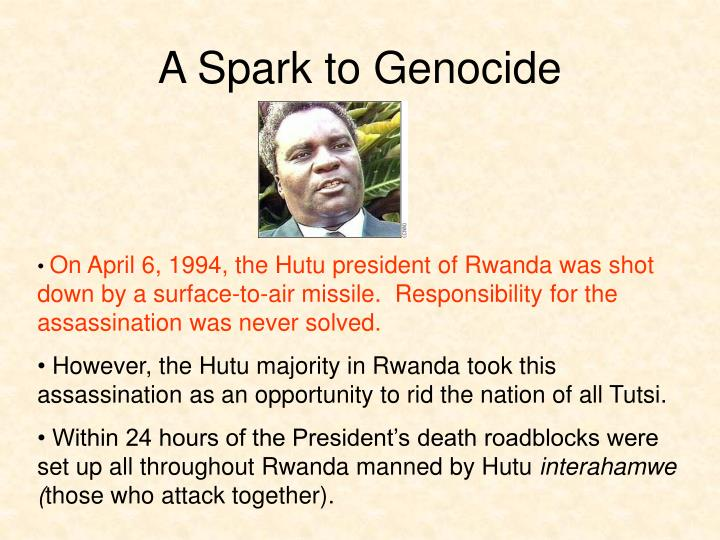 A Spark to Genocide
