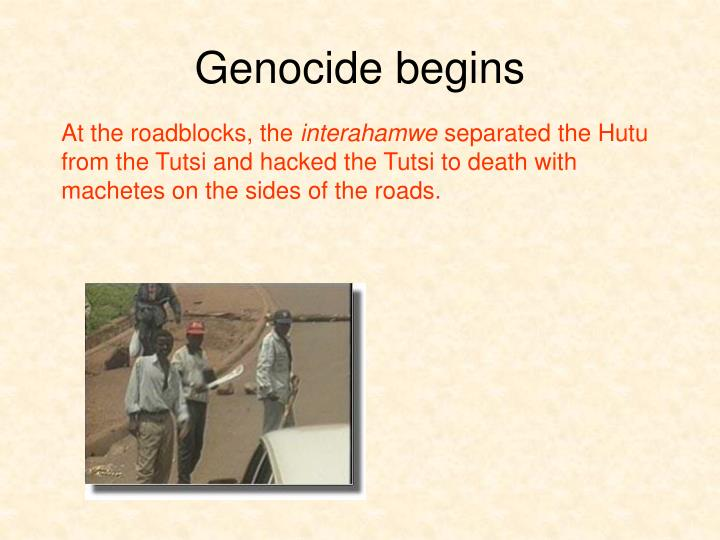 Genocide begins