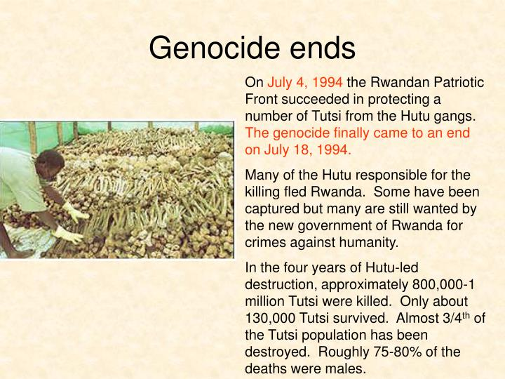 Genocide ends