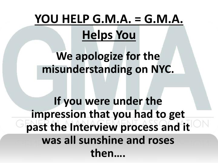 YOU HELP G.M.A. = G.M.A. Helps You