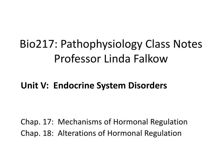 Bio217 pathophysiology class notes professor linda falkow