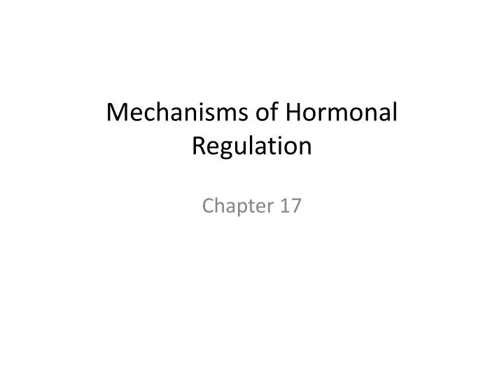 Mechanisms of Hormonal Regulation