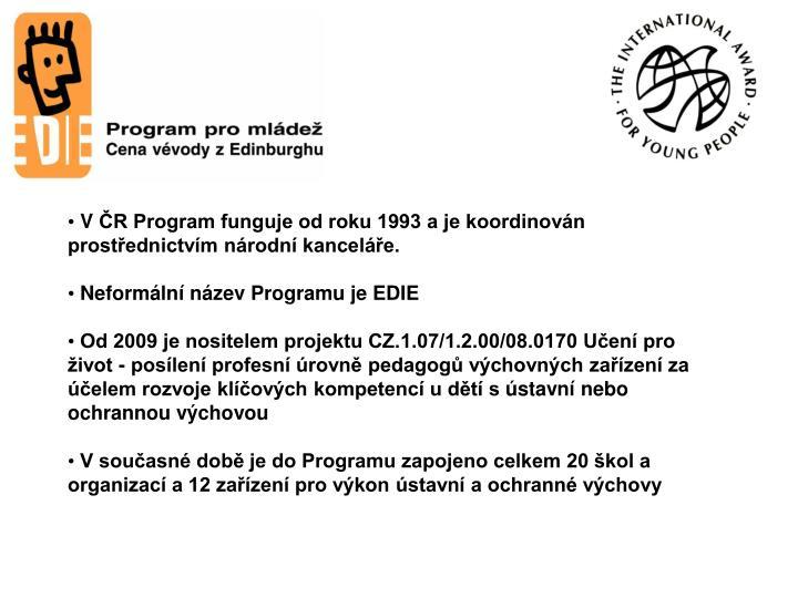 VČR Program funguje od roku 1993 a je koordinován prostřednictvím národní kanceláře.