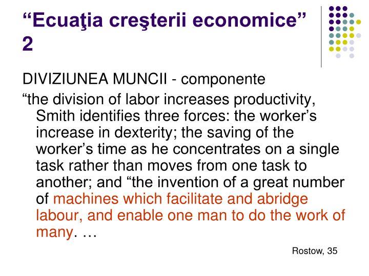 """""""Ecuaţia creşterii economice"""" 2"""
