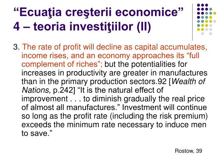 """""""Ecuaţia creşterii economice"""" 4 – teoria investiţiilor (II)"""
