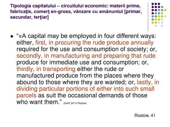 Tipologia capitalului – circuitului economic: materii prime, fabricaţie, comerţ en-gross, vânzare cu amănuntul