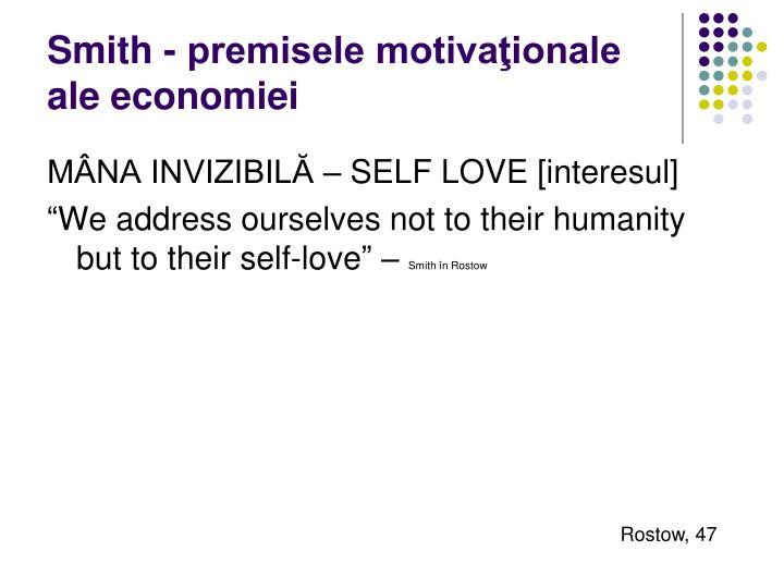 Smith - premisele motivaţionale ale economiei